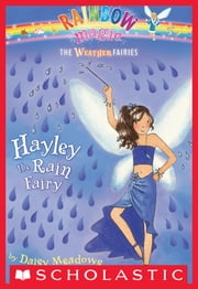 Weather Fairies #7: Hayley the Rain Fairy - A Rainbow Magic Book ebook by Daisy Meadows,Georgie Ripper
