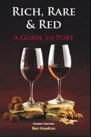 RICH RARE AND RED - A GUIDE TO PORT ebook by Ben Howkins