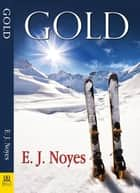 Gold ebook by E. J. Noyes