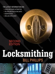 Locksmithing, Second Edition ebook by Bill Phillips