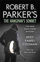 Robert B. Parker's The Hangman's Sonnet ebook by Reed Farrel Coleman