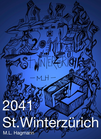 2041 St.Winterzürich ebook by M.L. Hagmann