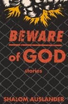 Beware Of God ekitaplar by Shalom Auslander