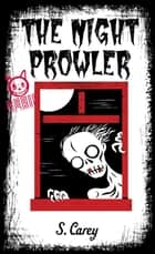 Eerie: The Night Prowler - The Night Prowler ebook by S. Carey