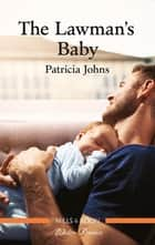The Lawman's Baby ebook by Patricia Johns
