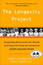 The Longevity Project ebook by Howard S. Friedman, Ph.D.,Leslie R. Martin, Ph.D.