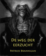 De weg der eerzucht ebook by Patrick Brannigan