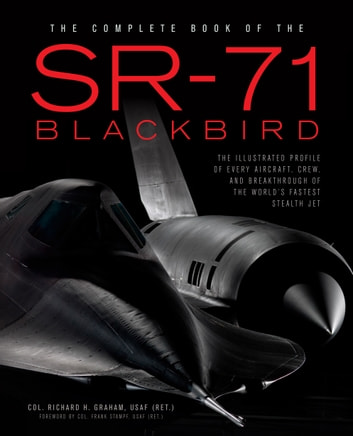 The complete book of the sr 71 blackbird ebook by richard graham the complete book of the sr 71 blackbird the illustrated profile of every aircraft fandeluxe Choice Image