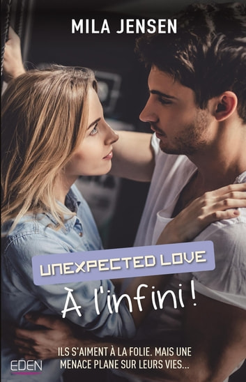 A l'infini ! - Unexpected love T2 ebook by Mila Jensen