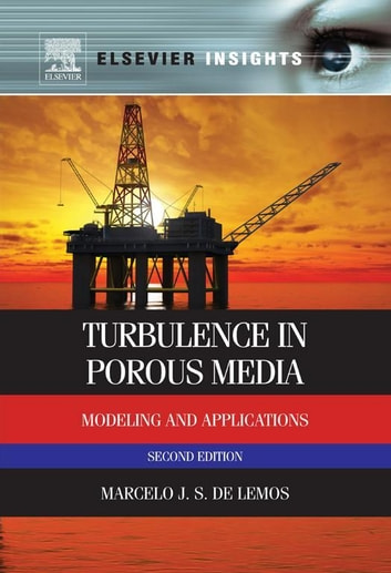 Turbulence in Porous Media - Modeling and Applications ebook by Marcelo J.S. de Lemos