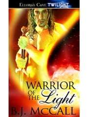 Warrior of the Light ebook by B.J. McCall