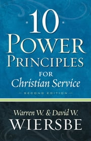 10 Power Principles for Christian Service ebook by Warren W. Wiersbe,David W. Wiersbe