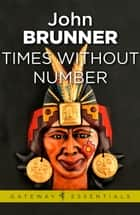 Times Without Number ebook by John Brunner