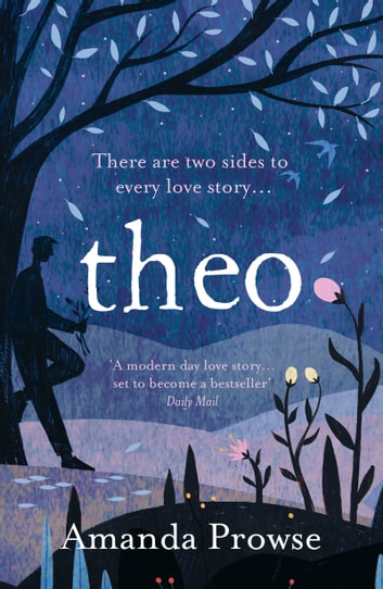 Theo - The heartbreaking sequel to the bestselling Anna ebook by Amanda Prowse