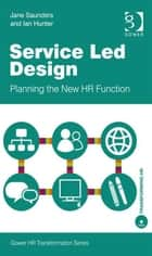 Service Led Design ebook by Ms Jane Saunders,Mr Ian Hunter