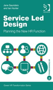 Service Led Design - Planning the New HR Function ebook by Ms Jane Saunders,Mr Ian Hunter