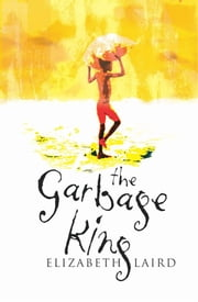 The Garbage King ebook by Elizabeth Laird