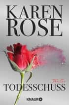 Todesschuss - Thriller ebook by Karen Rose, Kerstin Winter