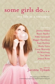 Some Girls Do . . . - My Life as a Teenager ebook by Jacinta Tynan