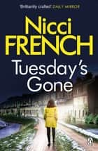 Tuesday's Gone - A Frieda Klein Novel (2) ebook by