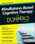 Mindfulness-Based Cognitive Therapy For Dummies ebook by Patrizia Collard