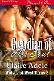 Guardian of His Soul ebook by Claire Adele