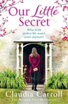 Our Little Secret ebook by Claudia Carroll
