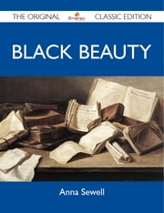 Black Beauty - The Original Classic Edition ebook by Sewell Anna
