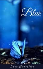 Blue ebook by Lucy Harrelson