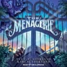 The Menagerie audiolibro by Tui T. Sutherland, Kari H. Sutherland, Em Eldridge