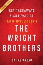 Summary of The Wright Brothers - by David McCullough | Includes Analysis ebook by