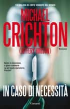 In caso di necessità ebook by Michael Crichton,Daniella Selvatico Estense