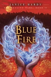 The Healing Wars: Book II: Blue Fire ebook by Janice Hardy