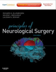 Principles of Neurological Surgery - Expert Consult - Online ebook by Richard G. Ellenbogen,Saleem I. Abdulrauf,Laligam N Sekhar