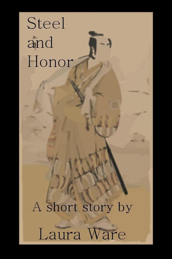 Steel and Honor ebook by Laura Ware