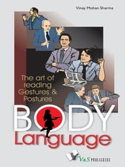 Body Language - The art of reading geasture & postures ebook by Vinay Mohan Sharma