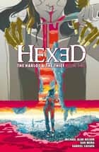 Hexed: The Harlot & The Thief Vol. 3 ebook by Michael Alan Nelson, Dan Mora