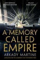 A Memory Called Empire - Winner of the 2020 Hugo Award for Best Novel ebook by Arkady Martine