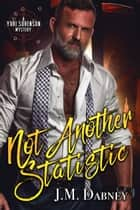 Not Another Statistic ebook by J.M. Dabney
