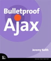 Bulletproof Ajax ebook by Jeremy Keith