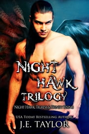 Night Hawk Trilogy ebook by J.E. Taylor