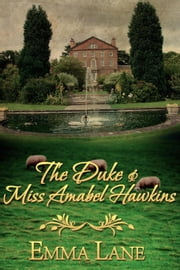 The Duke and Miss Amabel Hawkins ebook by Emma Lane