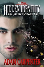 Hidden Identity - The Jimmy McSwain Files ebook by Adam Carpenter