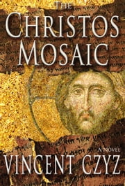 The Christos Mosaic ebook by Vincent Czyz