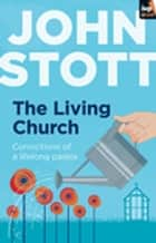 The Living Church ebook by John Stott