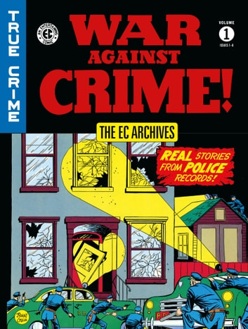 The EC Archives: War Against Crime Volume 1 ebook by Lee Ames,Johnny Craig,Various