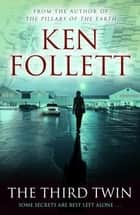 The Third Twin ebook by Ken Follett