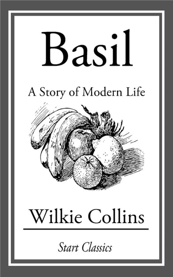 Basil: A Story of Modern Life ebook by Wilkie Collins