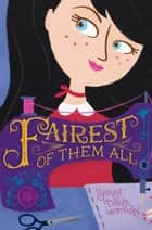 Fairest of Them All ebook by Sarah Darer Littman