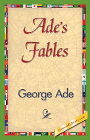 Ade's Fables ebook by Ade, George